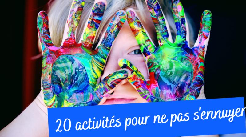 20 activités pour ne pas t'ennuyer