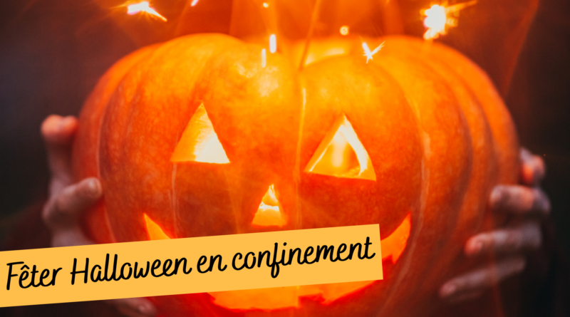 comment fêter halloween en confinement