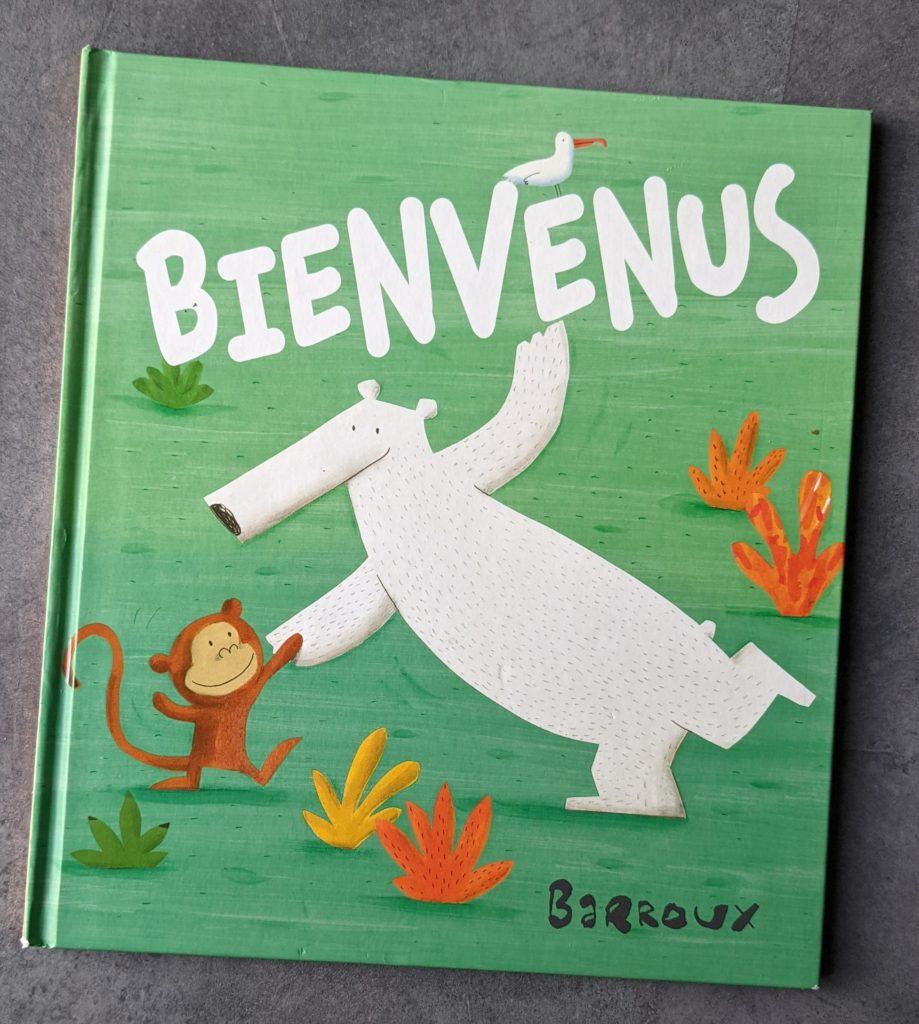 le livre jeunesse Bienvenus de Barroux